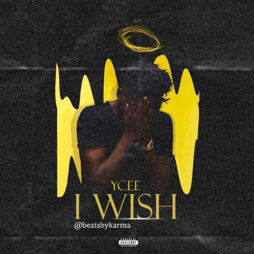 Ycee – I Wish (Prod. By BeatsByKarma)