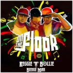 Reggie 'N' Bollie - On The Floor (feat. Beenie Man)