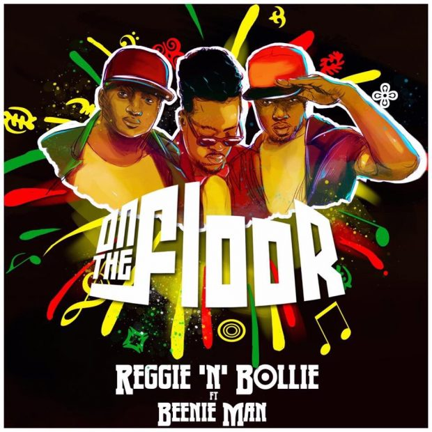 Reggie 'N' Bollie – On The Floor (feat. Beenie Man)