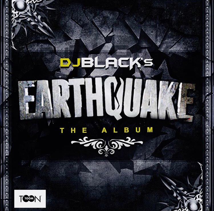 ALBUM: DJ Black – Earthquake