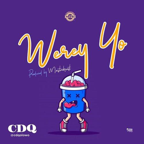 CDQ – Werey Yo (Prod By Masterkraft)