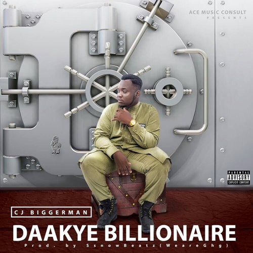 CJ Biggerman – Daakye Billionaire (Prod. By Ssnowbeatz)