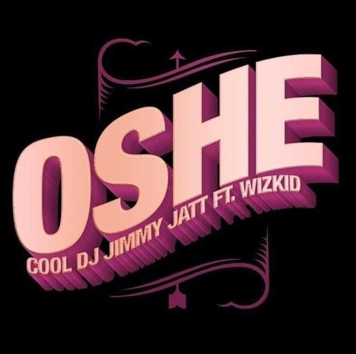 DJ Jimmy Jatt - Oshe (feat. Wizkid)
