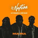 DJ Neptune - Mia Mia (feat. C4 Pedro & Mr Eazi) & (feat. Mr Eazi)