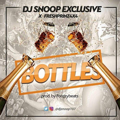 DJ Snoop EXclusive X FreshPrinz (4X4) - Bottles (Prod. By Forqzybeats)