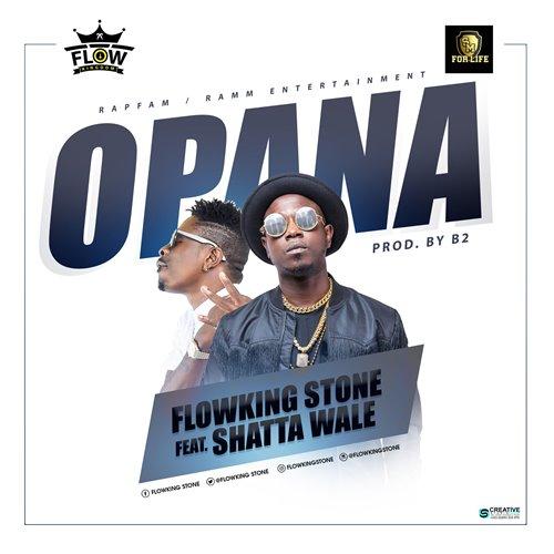 Flowking Stone – Opana (feat. Shatta Wale)(Prod. By B2)