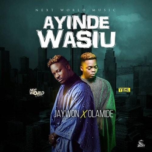 Jaywon – Ayinde Wasiu (feat. Olamide)(Prod. By Emzo)