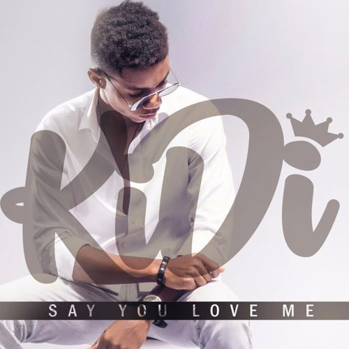 KiDi – Say You Love Me