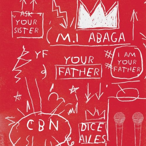 M.I Abaga – Your Father (feat. Dice Ailes)