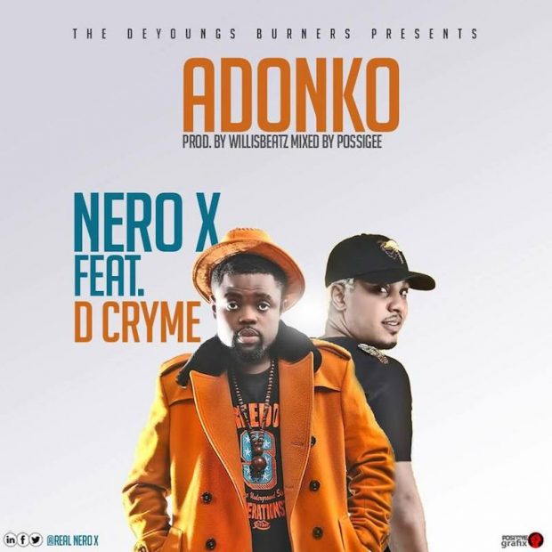 Nero X – Adonko (feat. Dr Cryme)(Prod. By WillisBeatz)