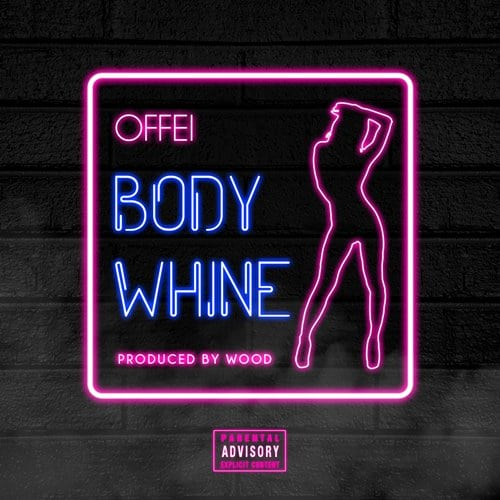 Offei - Body Whine (Prod. By Woode)