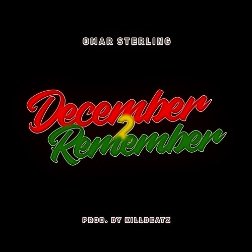 Omar Sterling - December 2 Remember (Prod. By KillBeatz)