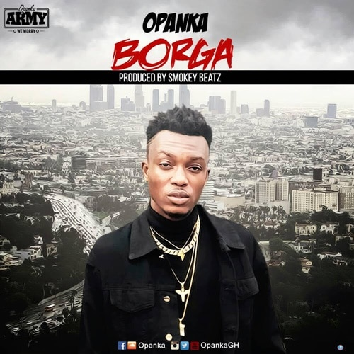 Opanka – Borga  (Prod. By Smokey BeatZ)