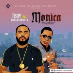 Tboy - Monica (feat. Duncan Mighty)(Prod. By Fric P)