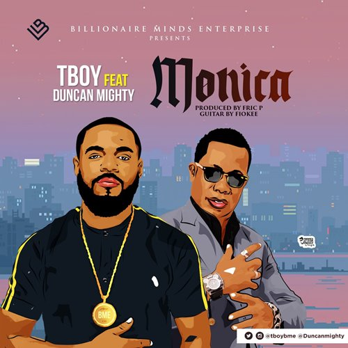 Tboy – Monica (feat. Duncan Mighty)(Prod. By Fric P)