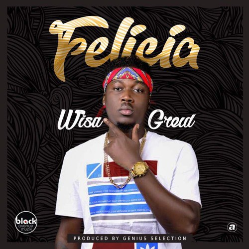 Wisa Greid – Felicia (Prod. by Genius Selection)