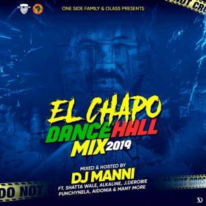 DJ Manni - EL Chapo Dancehall Mixtape