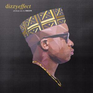 DredW - Dizzy Effect Afrobeats Mix