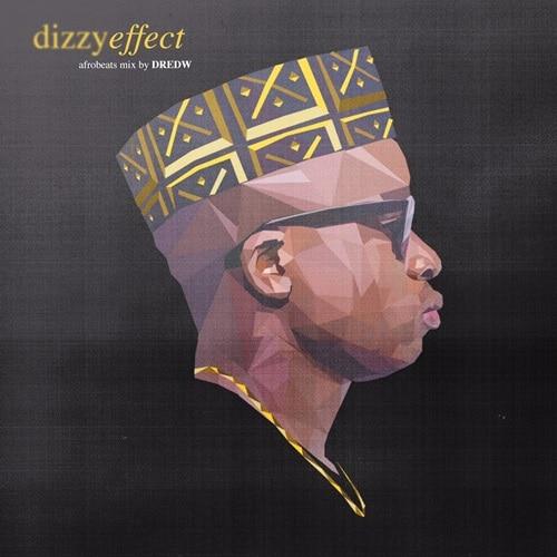 DredW – Dizzy Effect Afrobeats Mix