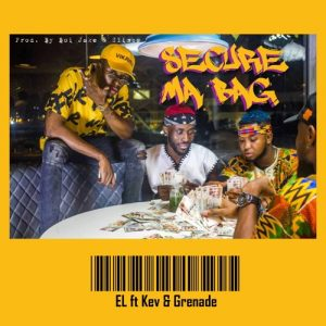 E.L - Secure Ma Bag (feat. Kev & Grenade) (Prod. By Boi Jake & Slimbo)