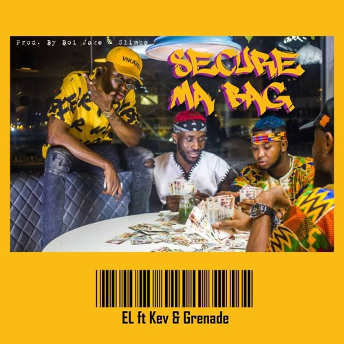 E.L – Secure Ma Bag (feat. Kev & Grenade) (Prod. By Boi Jake & Slimbo)