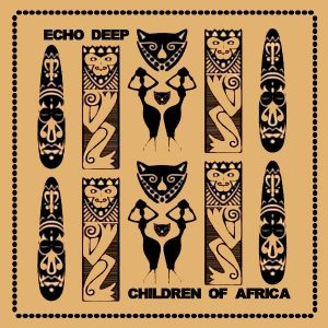 Echo Deep - Children Of Africa