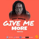 Eddy Darque - Give Me More (Prod. By Lexyz)