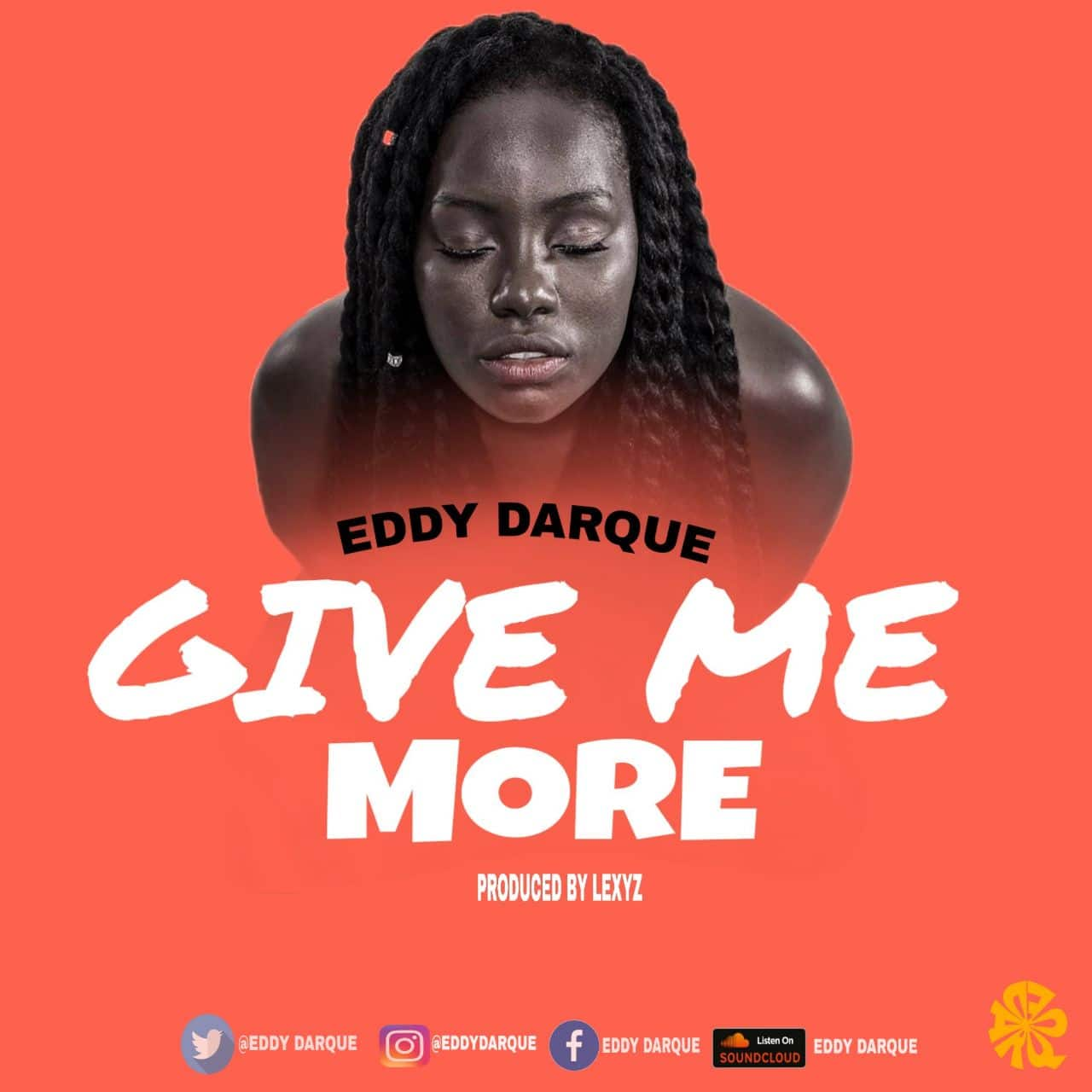 Eddy Darque – Give Me More (Prod. By Lexyz)