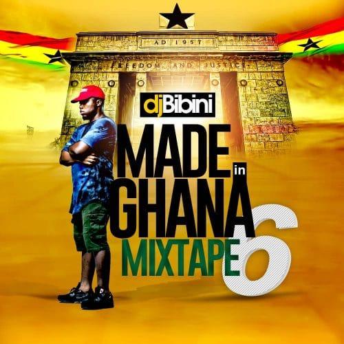 DJ Bibini – Made In Ghana Mixtape 6