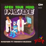 Magnom - Open Your Mind Inside (feat. Nshona Muzick) (Prod by Nshona Muzick)