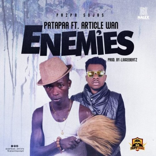 Patapaa – Enemies (feat. Article Wan) (Prod. by Liugee Beatz)