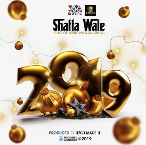Shatta Wale – 2019 (Prod. By ItzCJ)