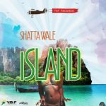 Shatta Wale - Island (Prod. By YGF Records)