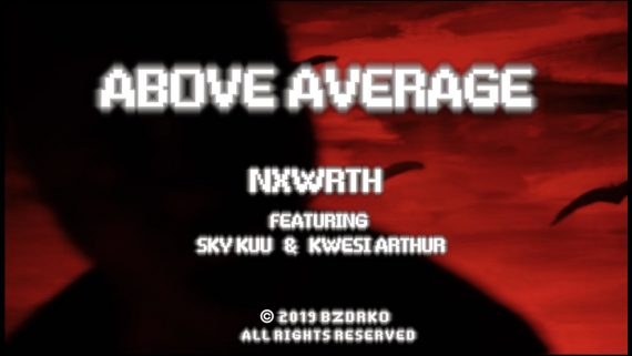 VIDEO: Nxwrth – Above Average (feat. Sky Kuu & Kwesi Arthur)