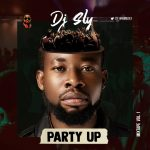 DJ Sly - Party Up Mixtape Vol.1