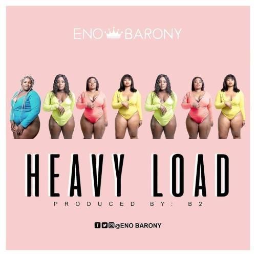 Eno Barony - Heavy Load (Prod. By B2)