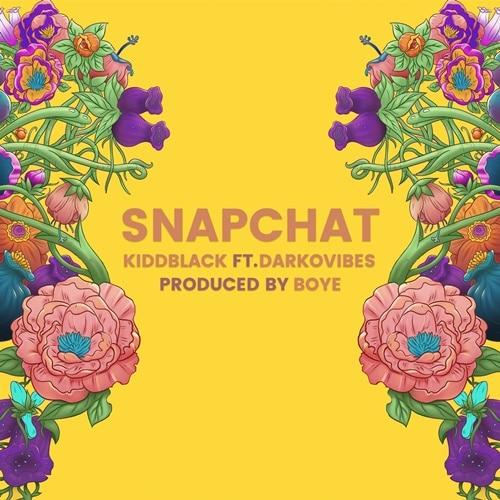 Kiddblack – Snapchat (feat. Darkovibes) (Prod. By Boye)