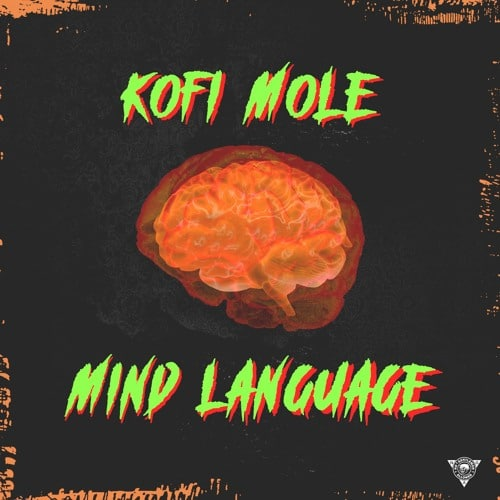 Kofi Mole - Mind Language (Freestyle)