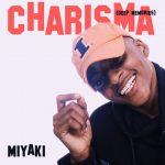 MiYAKi - Charisma (Deep Memories Riddim) (Prod. by GhMom)