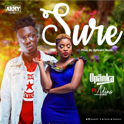 Opanka – Sure (feat. Adina) (Prod. By Ephraim)