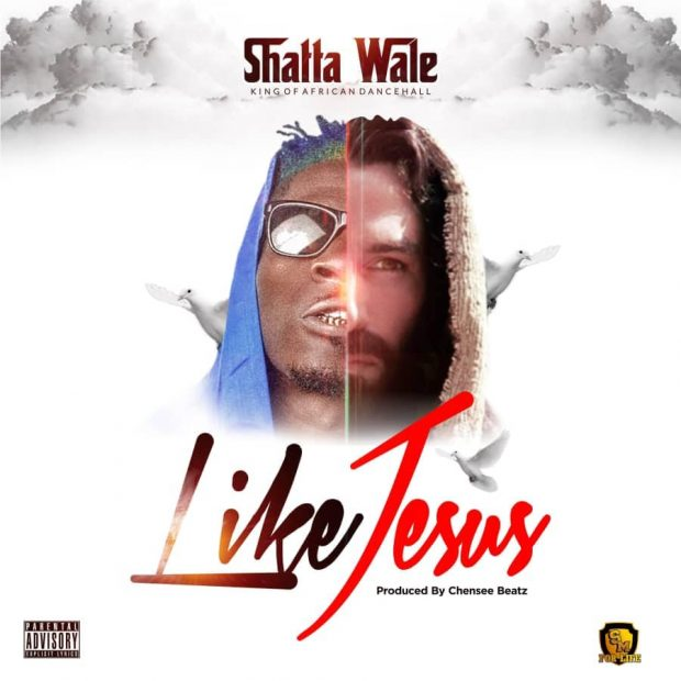 Shatta Wale - Like Jesus (Prod. by Chensee Beatz)