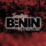 Smallpin - Benin (Prod. by Skuul Fees Beatz)