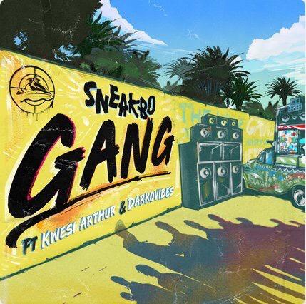 Sneakbo – Gang (feat. Kwesi Arthur x Darkovibes) (Prod. By Kuvie)
