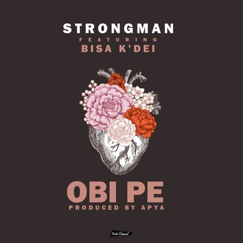 Strongman - Obi Pe (feat. Bisa K'Dei) (Prod. By Apya)