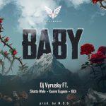 DJ Vyrusky - Baby (feat. ft. Shatta Wale, Kuami Eugene & Kidi) (Prod. By M.O.G Beatz)