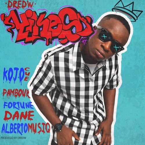 DredW – Yikes (feat. Kojo Cue, Pambour, Fortune Dane & AlbertOMusiq)