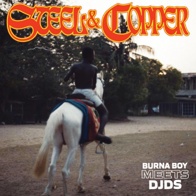 STREAM: Burna Boy x DJDS – Steel & Copper EP