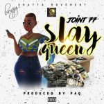 Joint 77 - Slay Queen (Prod. By Paq)