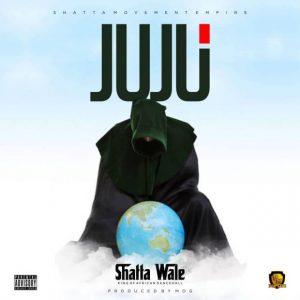 Shatta Wale - Juju (Prod. By M.O.G Beatz)