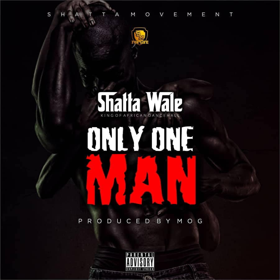 Shatta Wale – Only One Man (Prod. By M.O.G Beatz)